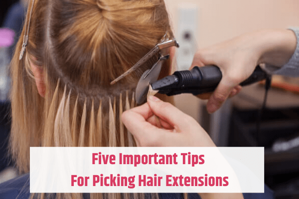 five important tips for picking hair extensions