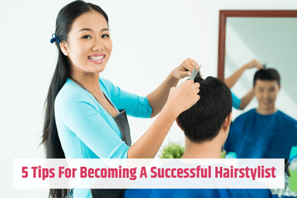 tips for becoming a successful hair stylist