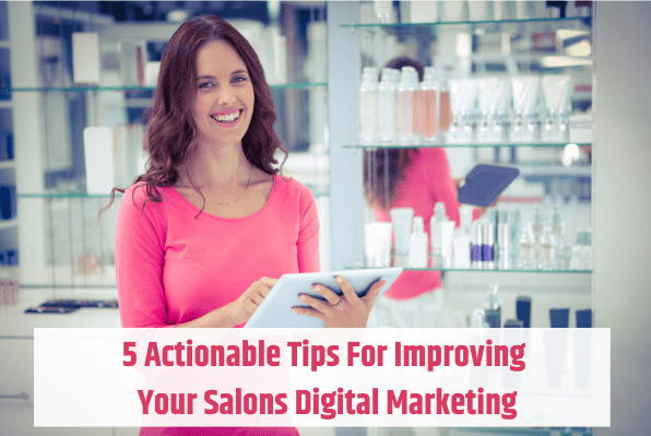 Tips For Improving Your Salons Digital Marketing