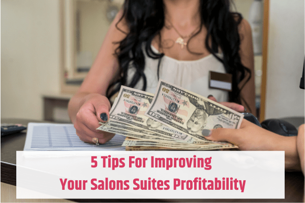 Tips For Improving Your Salons Profitability
